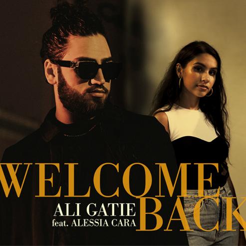 "ALI GATIE TEAMS WITH ALESSIA CARA FOR HEARTFELT SINGLE ""WELCOME BACK"""