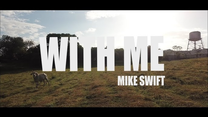 Mike Swift Reflects God's Grace on His Official Music Video, 'With Me'