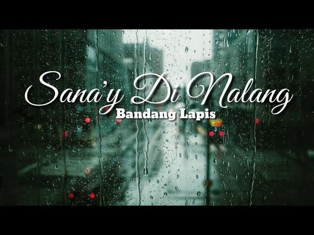 """""""Sana'y Di Na Lang"""" Official Music Video by Bandang Lapis"""