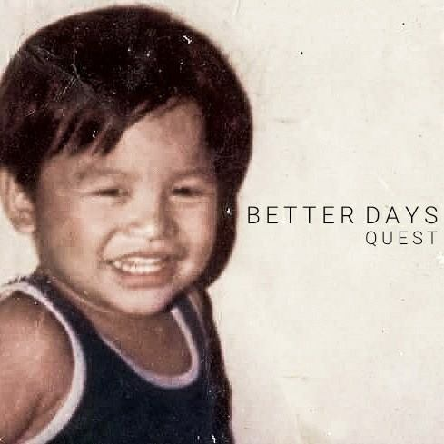 """Quest releases the official music video for """"Better Days""""."""