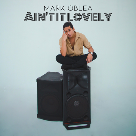 """Mark Oblea Experiments with New Sound in Latest Single """"Ain't It Lovely"""""""
